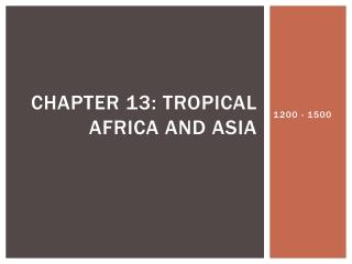 Chapter 13: Tropical Africa and Asia