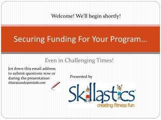 Securing Funding For Your Program �