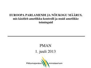 PMAN 1. juuli 2013