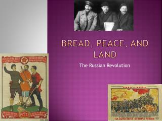Bread, Peace, and Land