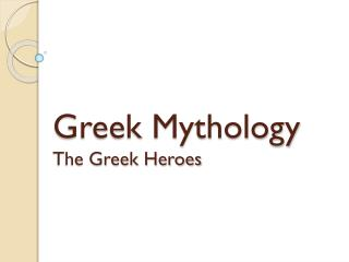 Greek Mythology The Greek Heroes