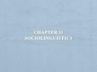 Chapter 11  Sociolinguistics
