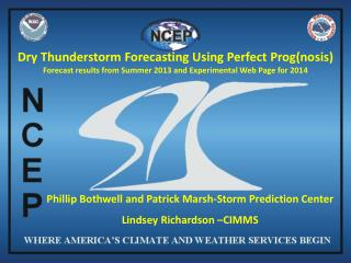 Phillip  Bothwell and Patrick Marsh-Storm  Prediction  Center Lindsey Richardson –CIMMS