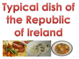 Typical  dish  of the Republic of Ireland