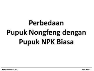 Perbedaan Pupuk Nongfeng dengan Pupuk NPK Biasa