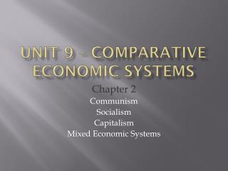 Unit 9 – Comparative Economic Systems