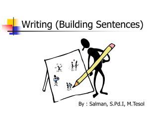 Writing  (Building Sentences)