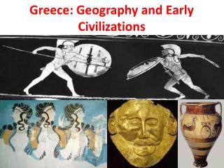 Greece: Geography and Early Civilizations