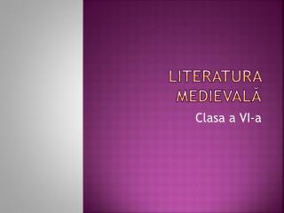 Literatura  medieval ă
