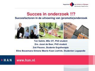 Succes  in  onderzoek  !!?  Succesfactoren  in de  uitvoering  van ( promotie ) onderzoek