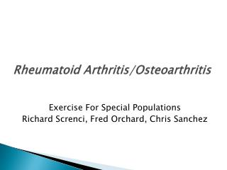 Rheumatoid Arthritis/Osteoarthritis