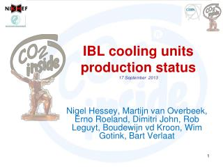 IBL cooling units production status 17 September   2013