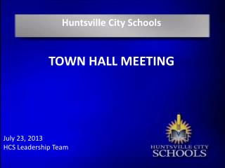 Huntsville City Schools TOWN  HALL MEETING