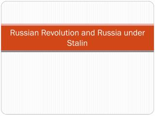 Russian Revolution and Russia under Stalin