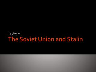 The Soviet Union and Stalin