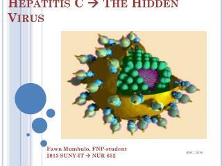 Hepatitis C   The  Hidden Virus
