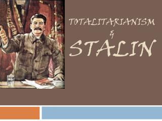 TOTALITARIANISM & STALIN