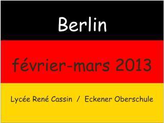 Berlin février-mars 2013 Lycée René Cassin  /   Eckener Oberschule