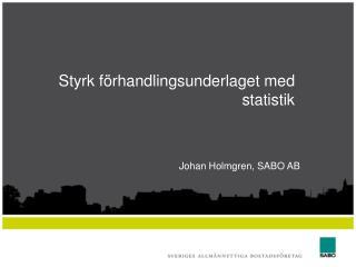Styrk förhandlingsunderlaget med statistik
