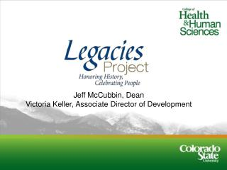 Jeff McCubbin, Dean Victoria Keller, Associate Director of Development