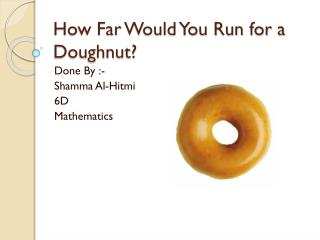 How Far Would You Run for a Doughnut?