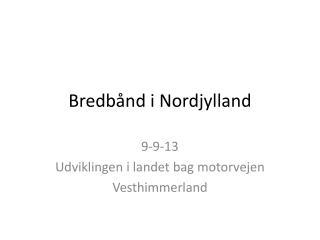 Bredbånd i Nordjylland