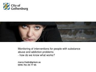 Monitoring of  interventions for  people with substance abuse and  addiction  problems