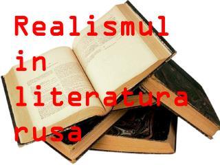 Realismul in literatura rusa