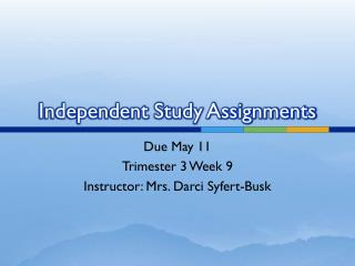 Independent Study Assignments