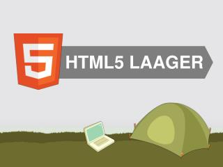 HTML5  LAAGER