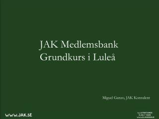 JAK Medlemsbank Grundkurs i Luleå