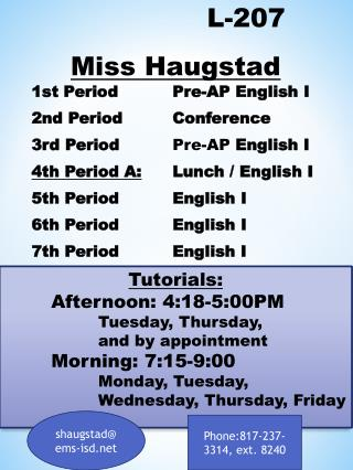 L-207 Miss  Haugstad 1st Period Pre-AP  English I 2nd  Period Conference