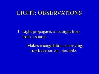 LIGHT: OBSERVATIONS
