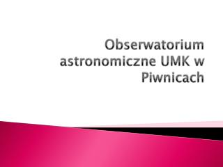 Obserwatorium astronomiczne UMK w Piwnicach