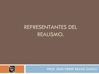 REPRESENTANTES  DEl  REALISMO.
