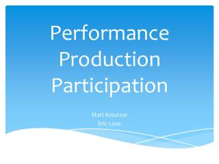 Performance Production Participation