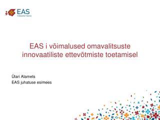 EAS i võimalused omavalitsuste innovaatiliste ettevõtmiste toetamisel