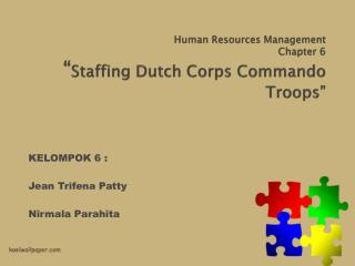 """Human Resources Management Chapter 6 """" Staffing Dutch Corps Commando Troops"""""""