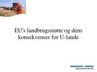 EU's landbrugsstøtte og dens konsekvenser for U-lande