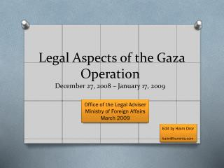 Legal Aspects of the Gaza Operation  December 27, 2008 – January 17, 2009
