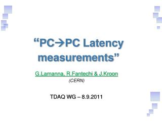 """ PC  PC Latency measurements """