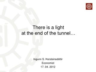 There is a light  at the end of the tunnel…