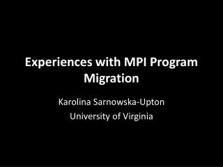 Experiences with MPI Program Migration