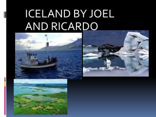 ICELAND BY JOEL AND RICARDO