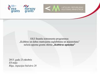"""EEZ finanšu instrumenta programmas """"Kultūras un dabas mantojuma saglabāšana un atjaunošana"""""""