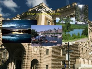 Sweden by:baleigh anderson  and  cameron collins