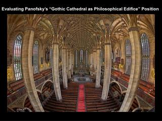 "Evaluating Panofsky's ""Gothic Cathedral as Philosophical Edifice"" Position"