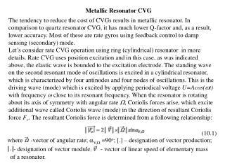 Metallic Resonator CVG