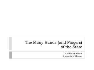 The Many Hands (and Fingers)  of the State