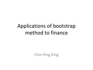 Applications of bootstrap  method to  finance